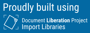 Proudly built using Document Liberation Project Import Libraries